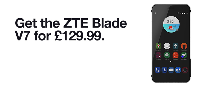 Get the ZTE Blade V7 for £129.99. £10 minimum top-up required. Find out more.